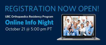 UBC Orthopaedics Residency Program Online Info Night – October 21, 2021